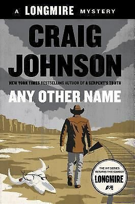 Any Other Name: A Longmire Mystery, Johnson, Craig, Good Book