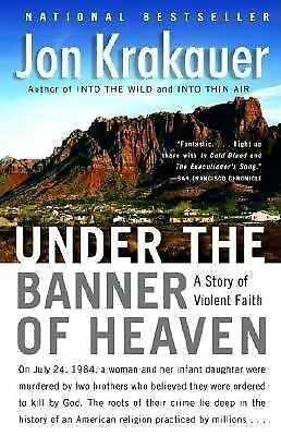 Under the Banner of Heaven : A Story of Violent Faith by Jon Krakauer 2004