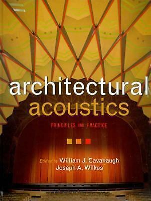 Architectural Acoustics: Principles and Practice by