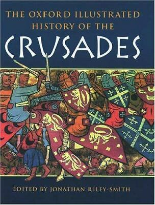 The Oxford Illustrated History of the Crusades (Oxford Illustrated Histories), ,