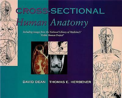Cross-Sectional Human Anatomy, Herbener, Thomas E., Dean, David, Acceptable Book