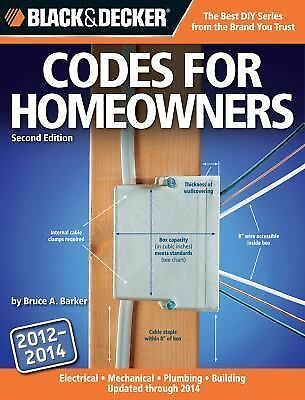 Black & Decker Codes for Homeowners: Electrical  Mechanical  Plumbing  Building