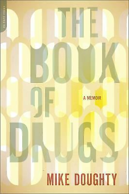 The Book of Drugs: A Memoir by Doughty, Mike