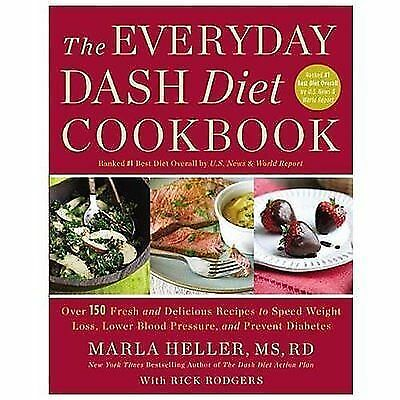 The Everyday DASH Diet Cookbook: Over 150 Fresh and Delicious Recipes to Speed W