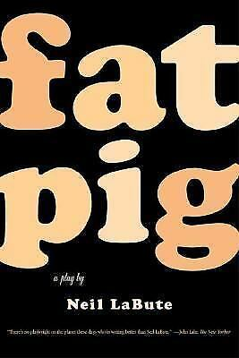 Fat Pig: A Play, LaBute, Neil, Acceptable Book