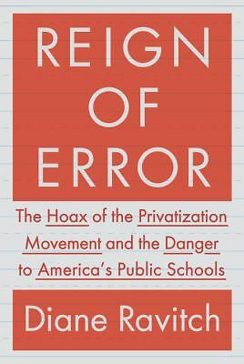 Reign of Error: The Hoax of the Privatization Movement and the Danger to America