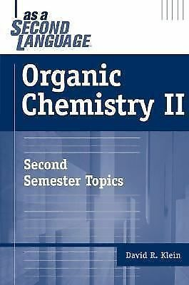 Organic Chemistry II as a Second Language: Second Semester Topics, David M. Klei