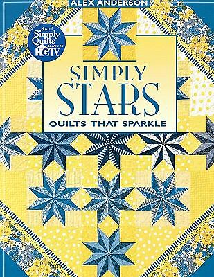 Simply Stars: Quilts That Sparkle, Anderson, Alex, Good Book