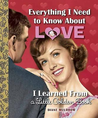 Everything I Need to Know About Love I Learned From a Little Golden Book - Muldr