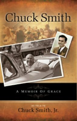Chuck Smith Autobiography: A Memoir of Grace, Chuck Smith, Jr., Acceptable Book