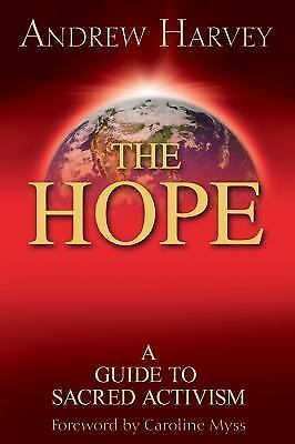 The Hope: A Guide to Sacred Activism, Harvey, Andrew, Acceptable Book