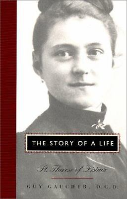 The Story of a Life: St. Theresa of Lisieux, Gaucher, Guy, Acceptable Book