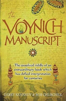 The Voynich Manuscript: The Unsolved Riddle of an Extraordinary Book Which has