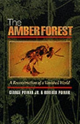 The Amber Forest: A Reconstruction of a Vanished World., Poinar, Roberta, Poinar