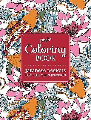 Posh Adult Coloring Book: Japanese Designs for Fun and Relaxation (Posh Colorin