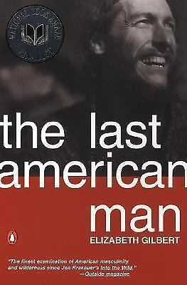 The Last American Man by Gilbert, Elizabeth