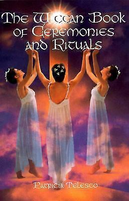 The Wiccan Book Of Ceremonies And Rituals by Telesco, Patricia
