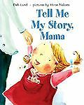 Tell Me My Story, Mama, Lund, Deb, Good Book