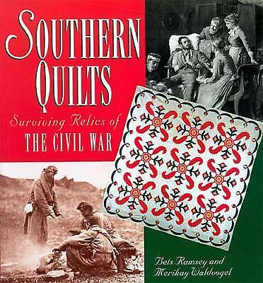 Southern Quilts: Surviving Relics of the Civil War, Waldvogel, Merikay, Ramsey,