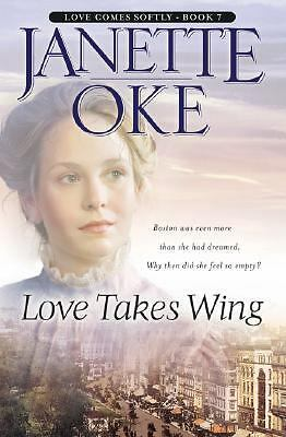 Love Takes Wing (Love Comes Softly Series #7) by Janette Oke