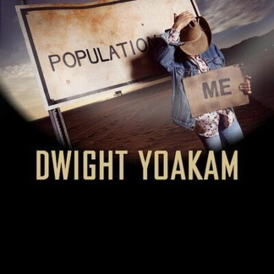Population Me by Yoakam, Dwight