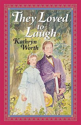 They Loved to Laugh (Young Adult Bookshelf) by Kathryn Worth