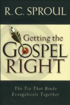 Getting the Gospel Right by Sproul, R. C.