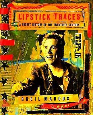 Lipstick Traces: A Secret History of the Twentieth Century, Marcus, Greil,  Book