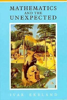 Mathematics and the Unexpected by Ekeland, Ivar