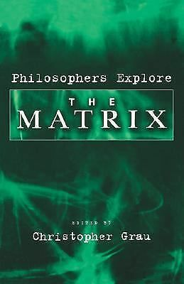 Philosophers Explore The Matrix by