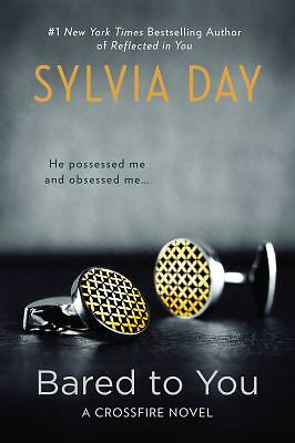 Bared to You: A Crossfire Novel by Day, Sylvia