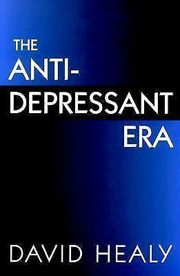 The Antidepressant Era by Healy, David