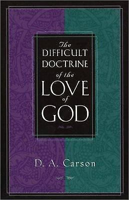 The Difficult Doctrine of the Love of God - Carson, D. A. - Good Condition