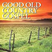Good Old Country Gospel, Various Artists, Good CD