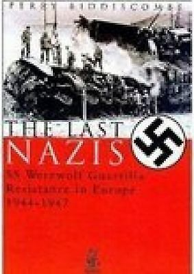 The Last Nazis: SS Werewolf Guerrilla Resistance in Europe 1944-1947, Biddiscomb