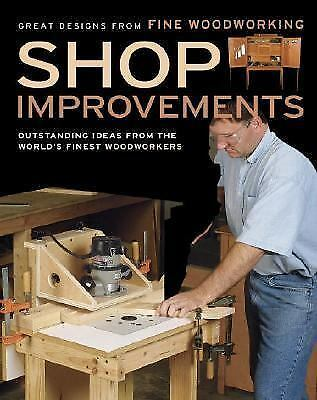 Shop Improvements: Great Designs from Fine Woodworking (Great Designs-Fine Woodw
