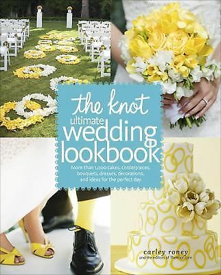 The Knot Ultimate Wedding Lookbook: More Than 1,000 Cakes, Centerpieces, Bouque