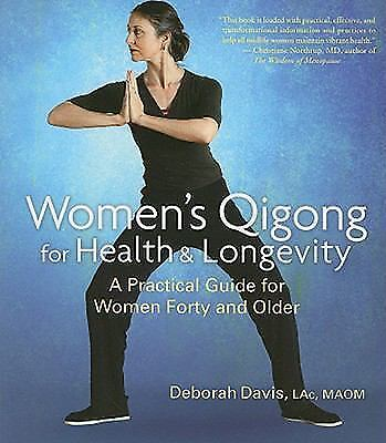 Women's Qigong for Health and Longevity: A Practical Guide for Women Forty and O