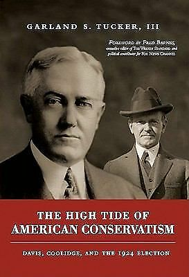 The High Tide of American Conservatism: Davis, Coolidge, and the 1924 Election,