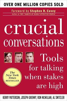 Crucial Conversations: Tools for Talking When Stakes are High, Kerry Patterson,