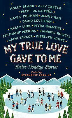 My True Love Gave to Me: Twelve Holiday Stories by Perkins, Stephanie