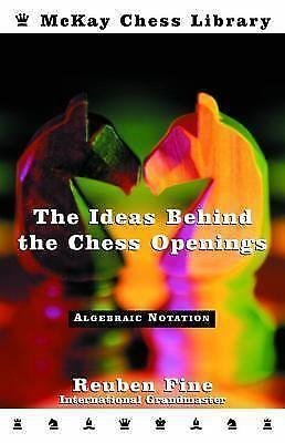 The Ideas Behind the Chess Openings: Algebraic Notation, Fine, Reuben, Good Book