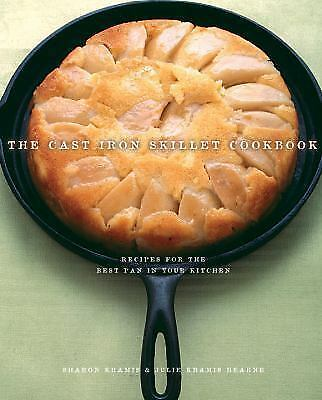The Cast Iron Skillet Cookbook: Recipes for the Best Pan in Your Kitchen, Sharon