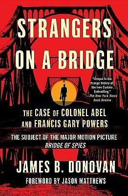 Strangers on a Bridge: The Case of Colonel Abel and Francis Gary Powers, Donovan