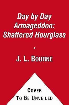 Day by Day Armageddon: Shattered Hourglass, Bourne, J. L., Good Book
