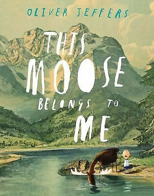 This Moose Belongs to Me, Jeffers, Oliver, Acceptable Book