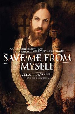 Save Me from Myself: How I Found God, Quit Korn, Kicked Drugs, and Lived to Tell