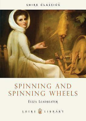 Spinning and Spinning Wheels (Shire Library) by Leadbeater, Eliza