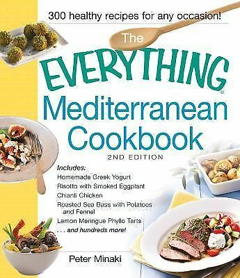 The Everything Mediterranean Cookbook: Includes Homemade Greek Yogurt, Risotto w