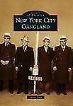 New York City Gangland (Images of America) by Nash, Arthur